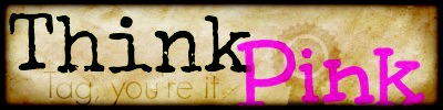 Think Pink - Tag, you're it Banner